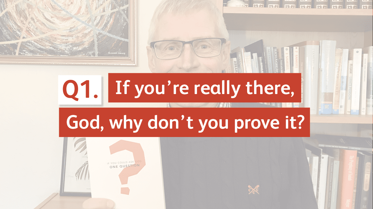 If you're really there, God, why don't you prove it?