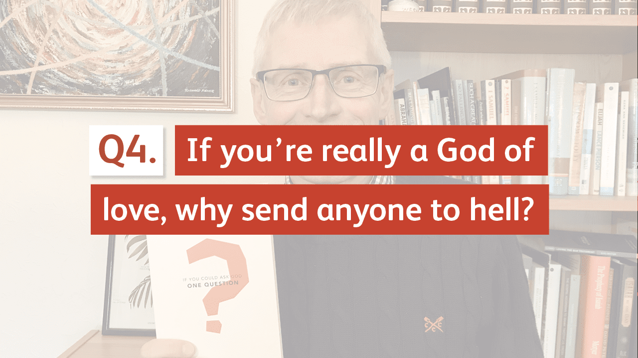 If you're really a God of love, why send anyone to hell?