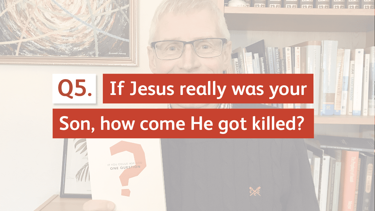 If Jesus really was your son, how come he got killed?