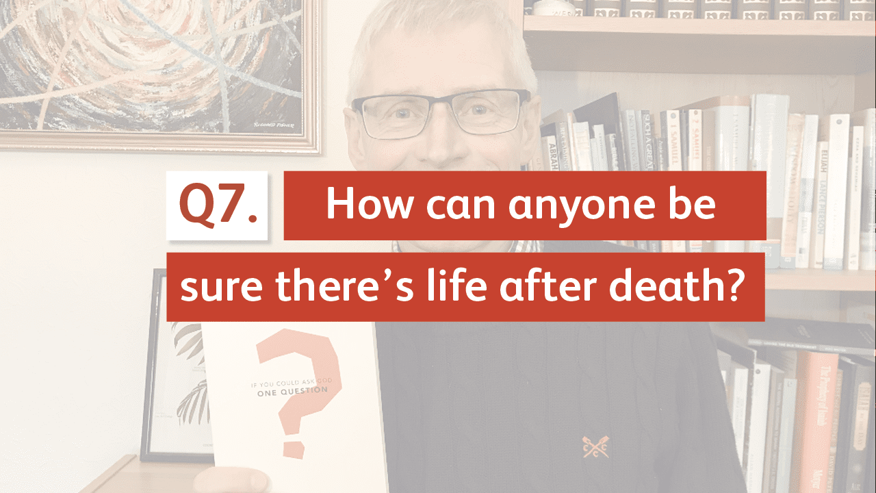 How can anyone be sure there's life after death?