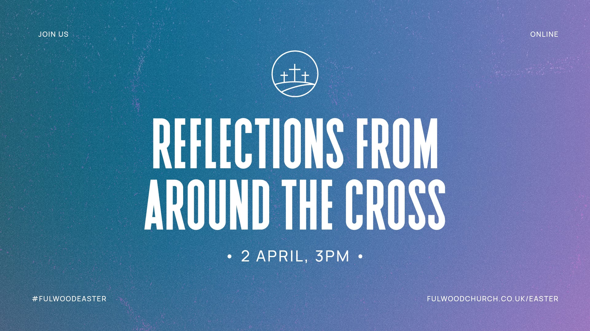Reflections from around the Cross